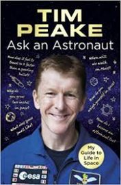 Ask an Astronaut : My Guide to Life in Space