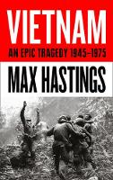 Vietnam; An Epic Tragedy 1945-1975