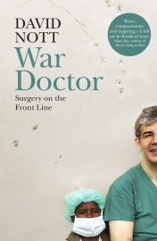 War Doctor: Surgery on the Front Line with Dr David Nott