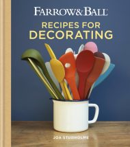 Farrow and Ball: Recipes for Decorating with Joa Studholme